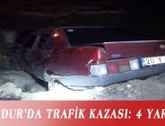 BURDUR'DA TRAFİK KAZASI: 4 YARALI