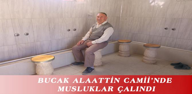 BUCAK ALAATTİN CAMİİ'NDE MUSLUKLAR ÇALINDI