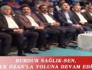 BURDUR SAĞLIK-SEN, FARUK OZAN'LA YOLUNA DEVAM EDİYOR