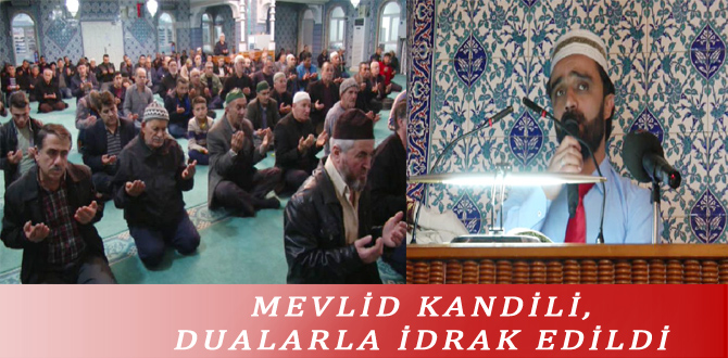 MEVLİD KANDİLİ, DUALARLA İDRAK EDİLDİ