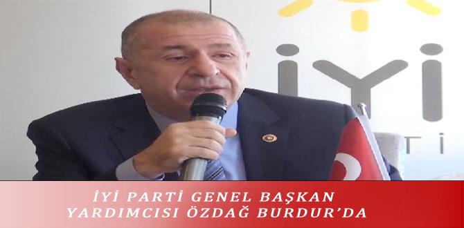 İYİ PARTİ GENEL BAŞKAN YARDIMCISI ÖZDAĞ BURDUR'DA