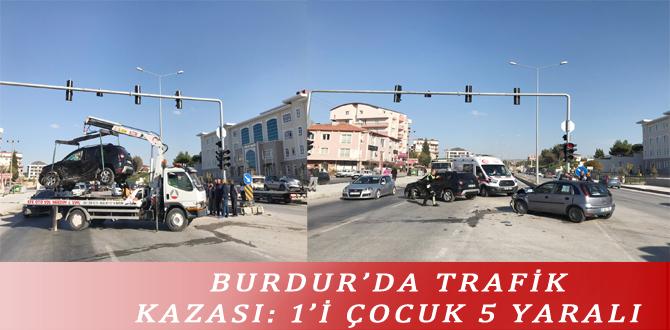 BURDUR'DA TRAFİK KAZASI: 1'İ ÇOCUK 5 YARALI