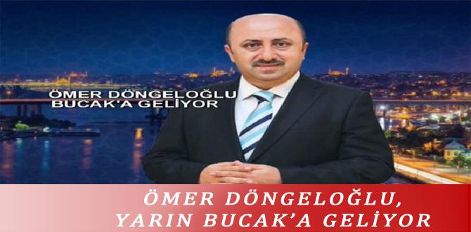 ÖMER DÖNGELOĞLU, YARIN BUCAK'A GELİYOR