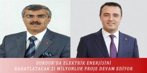 BURDUR'DA ELEKTRİK ENERJİSİNİ RAHATLATACAK 21 MİLYONLUK PROJE DEVAM EDİYOR