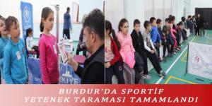 BURDUR'DA SPORTİF YETENEK TARAMASI TAMAMLANDI