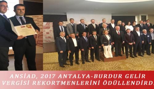 ANSİAD, 2017 ANTALYA-BURDUR GELİR VERGİSİ REKORTMENLERİNİ ÖDÜLLENDİRDİ