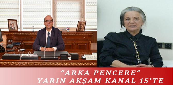 """ARKA PENCERE"" YARIN AKŞAM KANAL 15'TE"