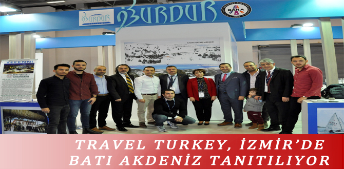 TRAVEL TURKEY, İZMİR'DE BATI AKDENİZ TANITILIYOR