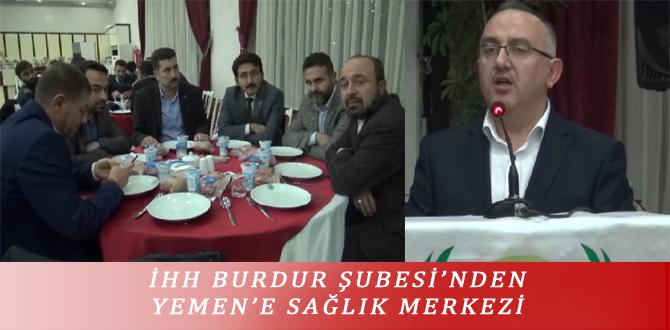 İHH BURDUR ŞUBESİ'NDEN YEMEN'E SAĞLIK MERKEZİ