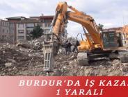 BURDUR'DA İŞ KAZASI: 1 YARALI