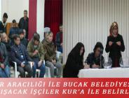 İŞ-KUR ARACILIĞI İLE BUCAK BELEDİYESİ'NDE ÇALIŞACAK İŞÇİLER KUR'A İLE BELİRLENDİ