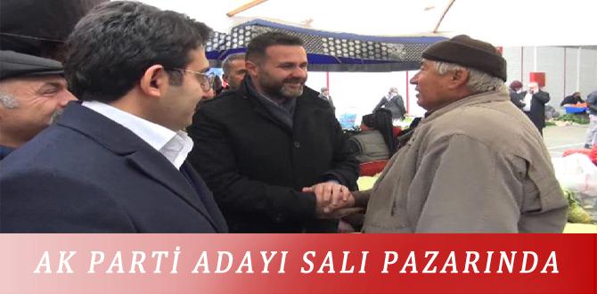 AK PARTİ ADAYI SALI PAZARINDA