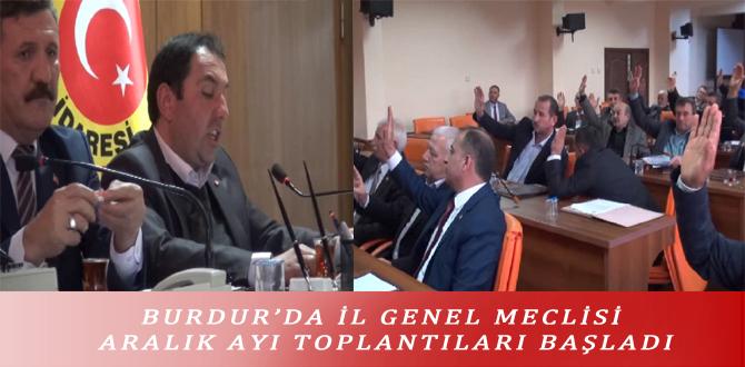 BURDUR'DA İL GENEL MECLİSİ ARALIK AYI TOPLANTILARI BAŞLADI