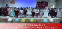 MİNİK ÖĞRENCİLER, KUR'AN-I KERİM OKUMAYI ÖĞRENDİ