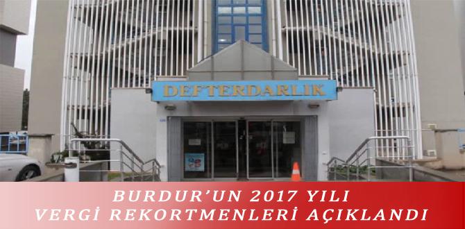 BURDUR'UN 2017 YILI VERGİ REKORTMENLERİ AÇIKLANDI
