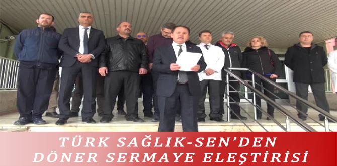 TÜRK SAĞLIK-SEN'DEN DÖNER SERMAYE ELEŞTİRİSİ