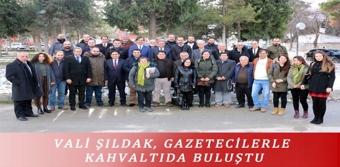 VALİ ŞILDAK, GAZETECİLERLE KAHVALTIDA BULUŞTU
