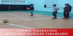 YETENEK TARAMASINDA İKİNCİ ETAP SEÇMELER TAMAMLANDI