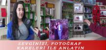 SEVGİNİZİ, FOTOĞRAF KARELERİ İLE ANLATIN