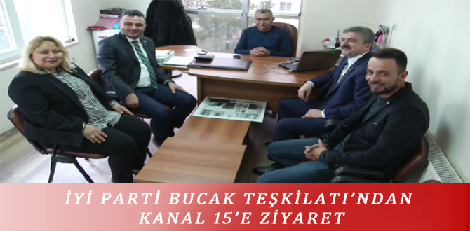 İYİ PARTİ BUCAK TEŞKİLATI'NDAN KANAL 15'E ZİYARET