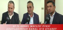 SP İL GENEL MECLİSİ ÜYESİ ADAYLARINDAN KANAL 15'E ZİYARET