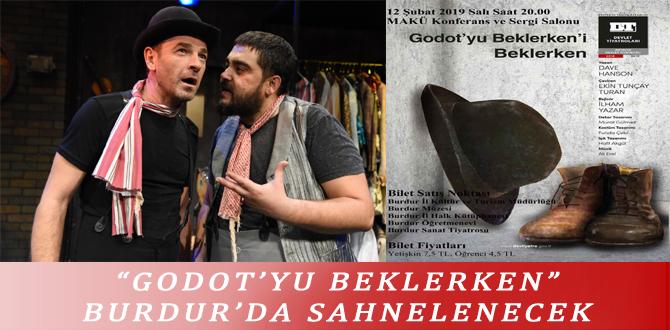 """""""GODOT'YU BEKLERKEN"""" BURDUR'DA SAHNELENECEK"""