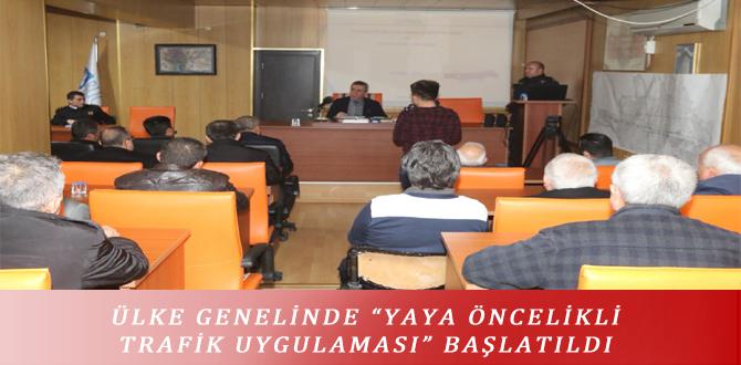 """ÜLKE GENELİNDE """"YAYA ÖNCELİKLİ TRAFİK UYGULAMASI"""" BAŞLATILDI"""