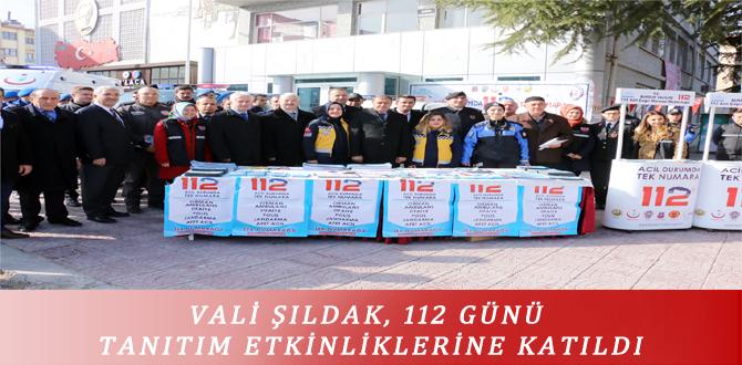 VALİ ŞILDAK, 112 GÜNÜ TANITIM ETKİNLİKLERİNE KATILDI