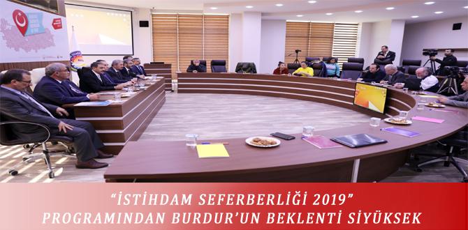 """""""İSTİHDAM SEFERBERLİĞİ 2019"""" PROGRAMINDAN BURDUR'UN BEKLENTİ SİYÜKSEK"""