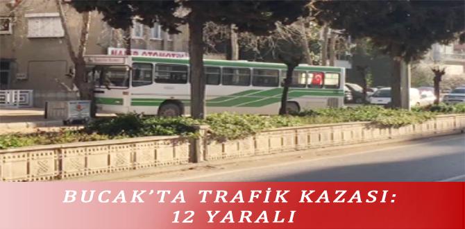 BUCAK'TA TRAFİK KAZASI: 12 YARALI