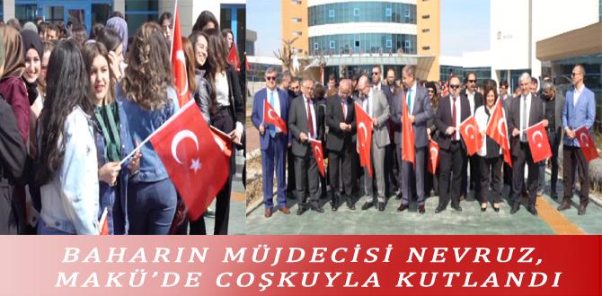 BAHARIN MÜJDECİSİ NEVRUZ, MAKÜ'DE COŞKUYLA KUTLANDI