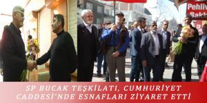 SP BUCAK TEŞKİLATI, CUMHURİYET CADDESİ'NDE ESNAFLARI ZİYARET ETTİ