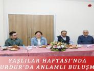 YAŞLILAR HAFTASI'NDA BURDUR'DA ANLAMLI BULUŞMA