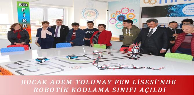 BUCAK ADEM TOLUNAY FEN LİSESİ'NDE ROBOTİK KODLAMA SINIFI AÇILDI