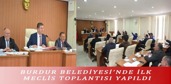 BURDUR BELEDİYESİ'NDE İLK MECLİS TOPLANTISI YAPILDI