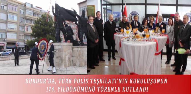 BURDUR'DA, TÜRK POLİS TEŞKİLATI'NIN KURULUŞUNUN 174. YILDÖNÜMÜNÜ TÖRENLE KUTLANDI