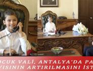 ÇOCUK VALİ, ANTALYA'DA PARK SAYISININ ARTIRILMASINI İSTEDİ