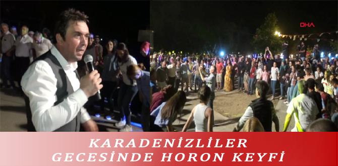 KARADENİZLİLER GECESİNDE HORON KEYFİ