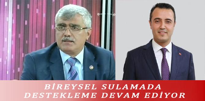 BİREYSEL SULAMADA DESTEKLEME DEVAM EDİYOR
