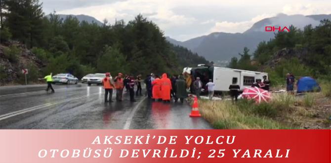AKSEKİ'DE YOLCU OTOBÜSÜ DEVRİLDİ; 25 YARALI