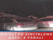 DENİZLİ'DE ZİNCİRLEME KAZA: 4 YARALI