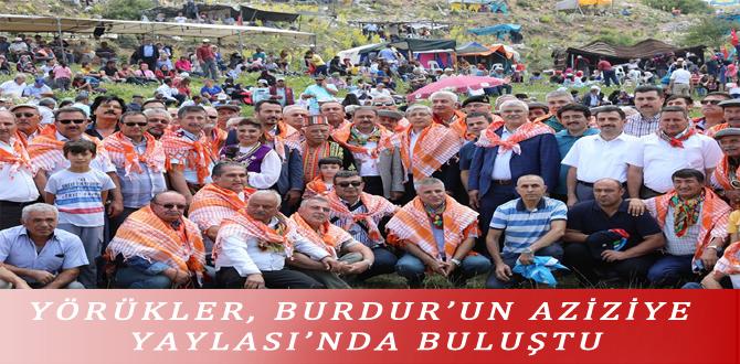 YÖRÜKLER, BURDUR'UN AZİZİYE YAYLASI'NDA BULUŞTU
