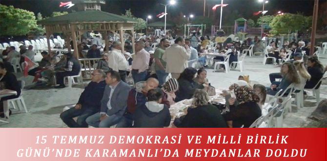15 TEMMUZ DEMOKRASİ VE MİLLİ BİRLİK GÜNÜ'NDE KARAMANLI'DA MEYDANLAR DOLDU