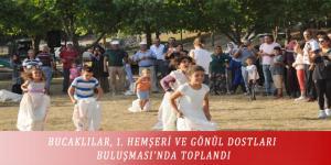 BUCAKLILAR, 1. HEMŞERİ VE GÖNÜL DOSTLARI BULUŞMASI'NDA TOPLANDI