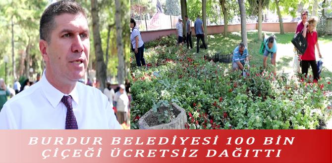 BURDUR BELEDİYESİ 100 BİN ÇİÇEĞİ ÜCRETSİZ DAĞITTI