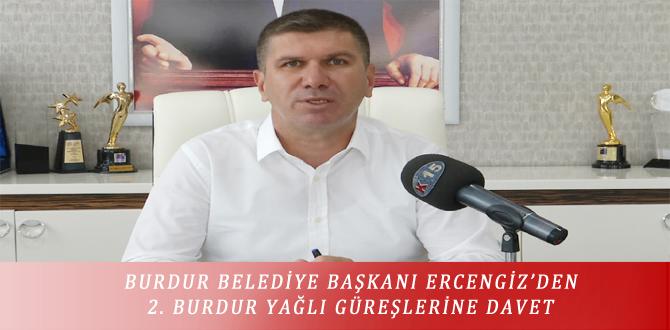 BURDUR BELEDİYE BAŞKANI ERCENGİZ'DEN 2. BURDUR YAĞLI GÜREŞLERİNE DAVET