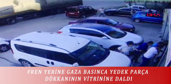 FREN YERİNE GAZA BASINCA YEDEK PARÇA DÜKKANININ VİTRİNİNE DALDI