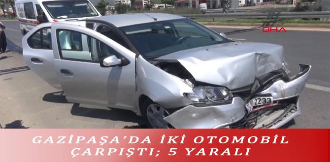 GAZİPAŞA'DA İKİ OTOMOBİL ÇARPIŞTI; 5 YARALI