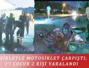 BİSİKLETLE MOTOSİKLET ÇARPIŞTI; 1'İ ÇOCUK 2 KİŞİ YARALANDI