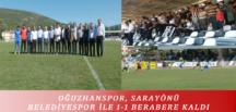 OĞUZHANSPOR, SARAYÖNÜ BELEDİYESPOR İLE 1-1 BERABERE KALDI